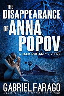 The Disappearance of Anna Popov: A gripping psychological crime thriller. (Jack Rogan Mysteries Book 2)