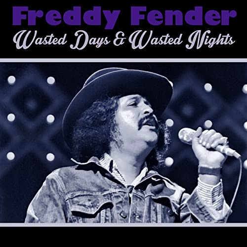freddy fender wasted days and wasted nights mp3