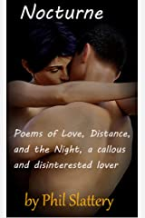 Nocturne: Poems of Love, Distance, and the Night, a callous and disinterested lover Kindle Edition