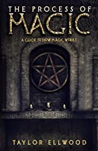 The Process of Magic: A Guide to How Magic Works
