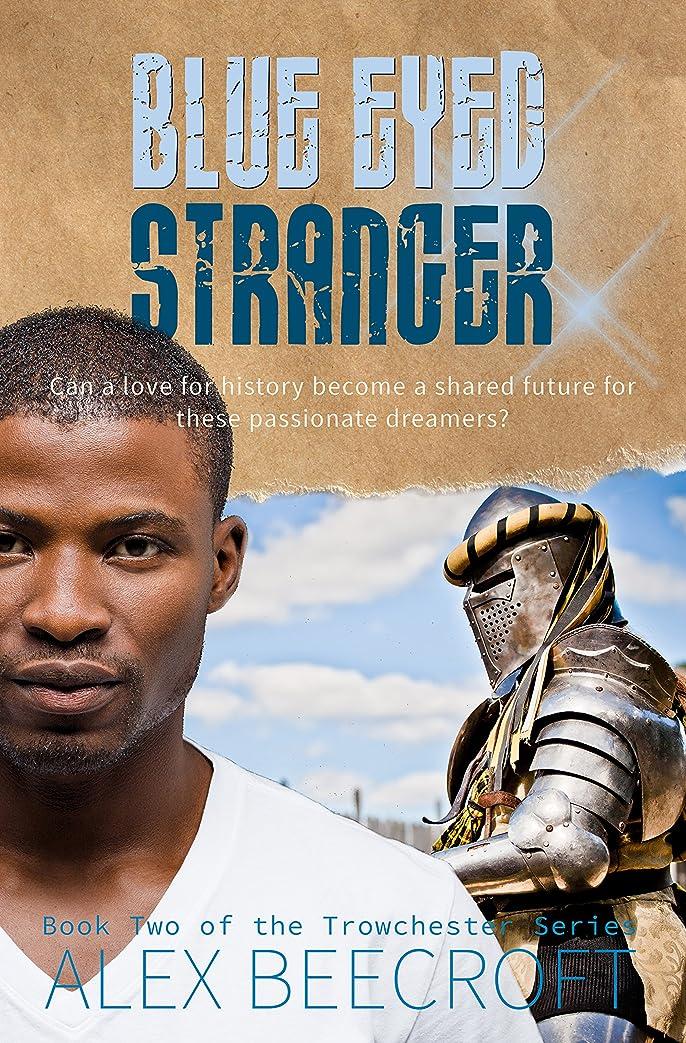 一見安らぎ後退するBlue Eyed Stranger: A Contemporary mm romance (Trowchester Series Book 2) (English Edition)