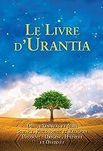 Livres Le Livre d'Urantia: DIEU, L'UNIVERS ET JESUS SCIENCE, PHILOSOPHIE ET RELIGION L'HOMME : ORIGINE, HISTORIE ET DESTINEE PDF