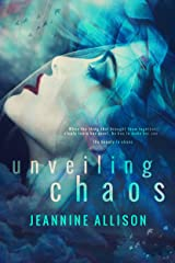 Unveiling Chaos (Unveiling Series, Book 2) Kindle Edition