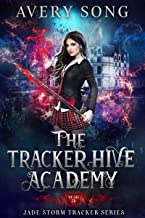 The Tracker Hive Academy: Year Three (Jade Storm Tracker Series Book 3) (English Edition)