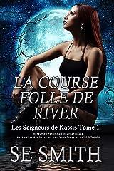 La Course folle de River: Les Seigneurs de Kassis Tome 1 Format Kindle