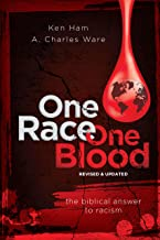 One Race One Blood: The Biblical Answer to Racism (Revised & Updated)