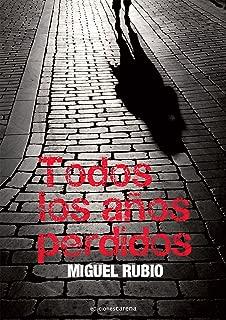 Todos los años perdidos (Narrativa) (Spanish Edition)