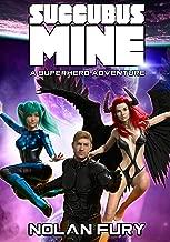 Succubus Mine: A Superhero Adventure