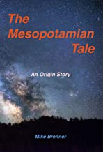 The Mesopotamian Tale: An Origin Story