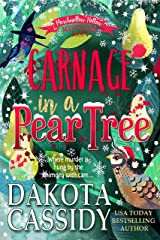 Carnage in a Pear Tree: A Witchy Christmas Cozy Mystery (Marshmallow Hollow Mysteries Book 4) Kindle Edition
