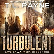 Turbulent: A Post Apocalyptic EMP Survival Thriller (Days of Want Series, Book 1)