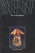 Waste Not, Want Not: The Art of the Make-Do