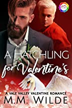 A Hatchling for Valentine's: A Valentine Romance (Vale Valley Season 2 Book 8)