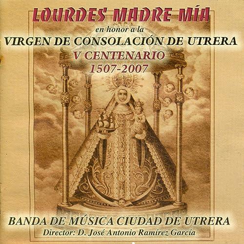 Himno de la Virgen de Consolación de Utrera (Cantada) de ...