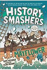 History Smashers: The Mayflower Kindle Edition
