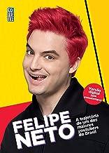Felipe Neto: A trajetória de um dos maiores Youtubers do Brasil