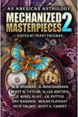Mechanized Masterpieces 2: An American Anthology Kindle Edition