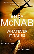Whatever It Takes: The thrilling new novel from bestseller Andy McNab (Nick Stone) (English Edition)
