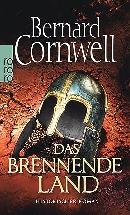 Das brennende Land Historischer Roan Die UhtredSaga Band 5 by Bernard Cornwell