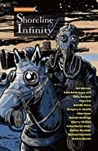 Shoreline of Infinity 19: Science Fiction Magazine (Shoreline of Infinity-Science Fiction Magazine)