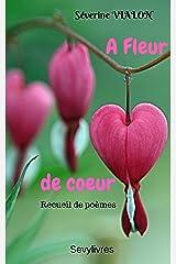 A fleur de coeur: Recueil de poèmes Format Kindle