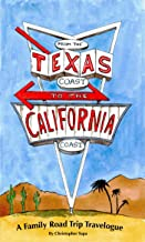 From the Texas Coast to the California Coast A Family Road Trip Travelogue (English Edition)