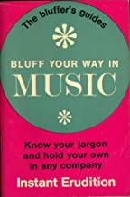 Bluff your way in music (Bluffer's guides)