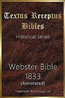 Annotated Webster Bible 1833 : Textus Receptus Bibles (Historical Series Book 8)