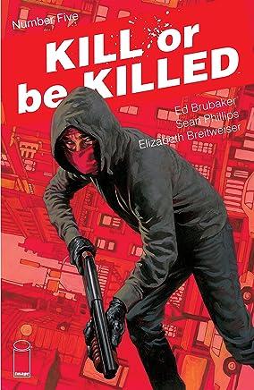 Kill Or Be Killed #5 (English Edition)