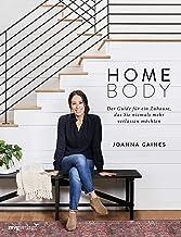Homebody: Der Guide für ein Zuhause, das Sie niemals mehr verlassen möchten (German Edition)