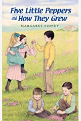Five Little Peppers and How They Grew (Dover Children's Classics) Kindle Edition