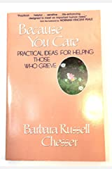 Because You Care: Practical Ideas for Helping Those Who Grieve Paperback