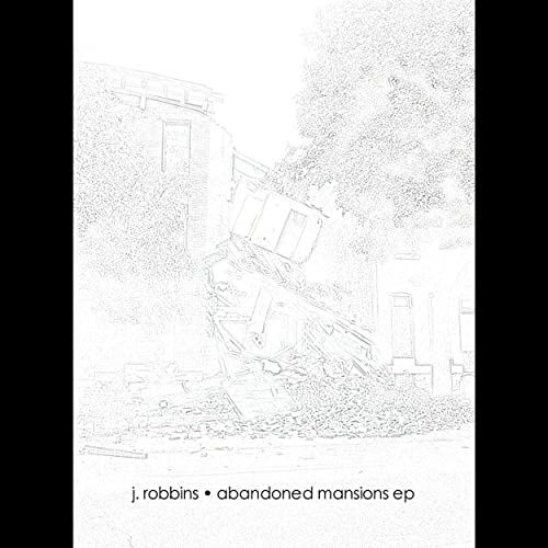 Abandoned Mansions Acoustic EP by J  Robbins on Amazon Music