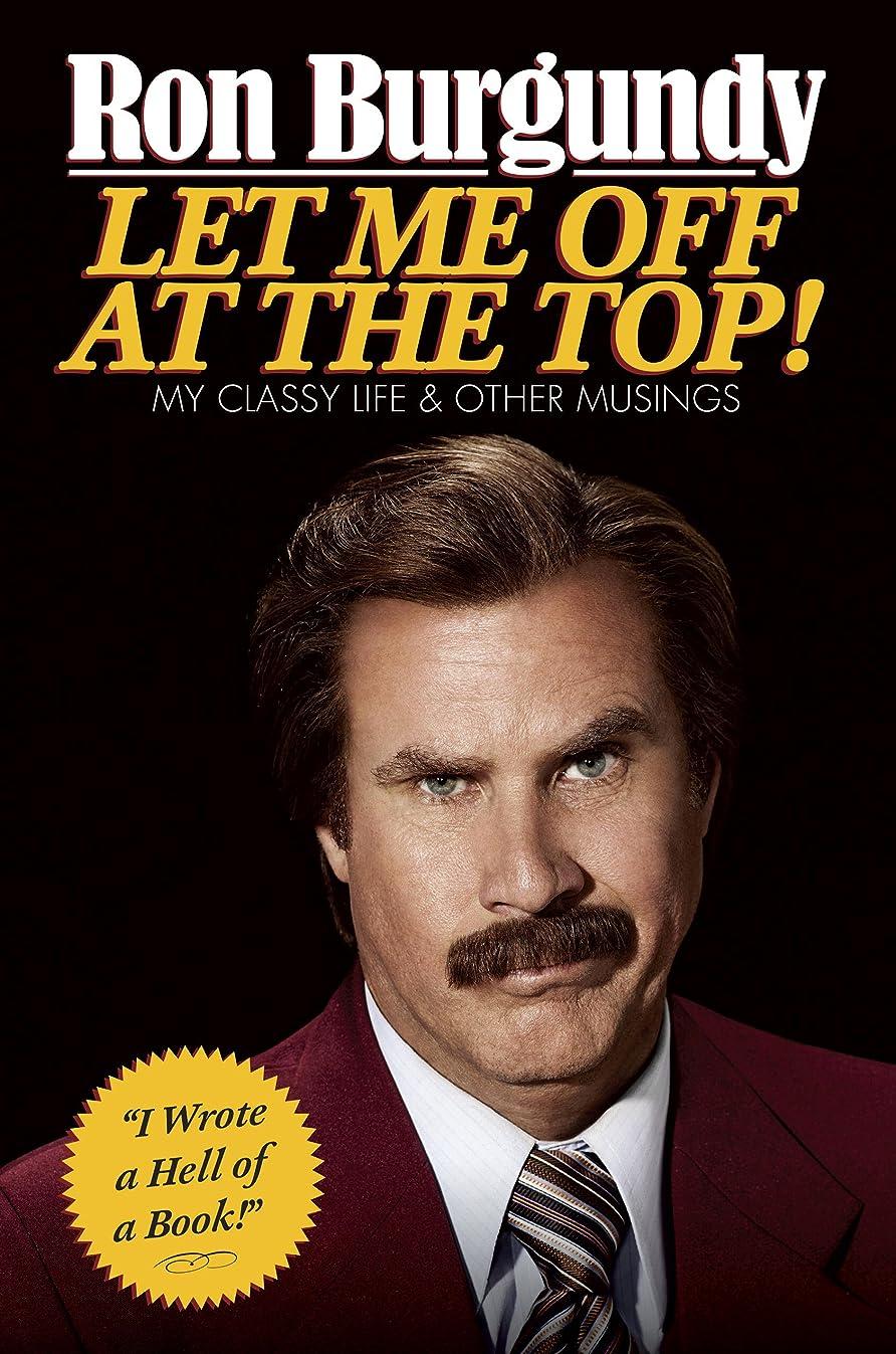 直径独占どちらかLet Me Off at the Top!: My Classy Life and Other Musings (English Edition)