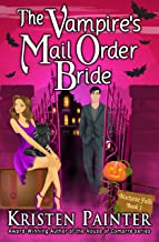 The Vampire's Mail Order Bride: A Light, Funny Paranormal Romance (Nocturne Falls Book 1)