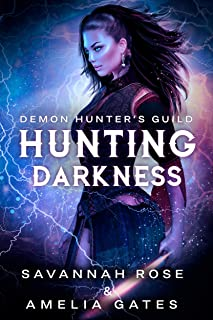 Darkness: Hunting her Lovers - A Reverse Harem Paranormal Romance (Demon Hunter Academy Book 1)