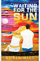Waiting for the Sun: Waiting for the Sun, Part One Kindle Edition
