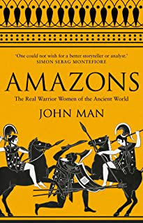 Amazons: The Real Warrior Women of the Ancient World (English Edition)