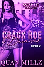 Crack Hoe Dreams: Episode 2