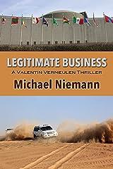 Legitimate Business (A Valentin Vermeulen Thriller Book 1) Kindle Edition
