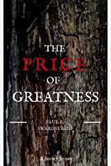 The Price of Greatness Kindle Edition