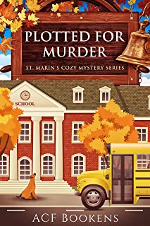 Plotted For Murder (St. Marin's Cozy Mystery Series Book 4)