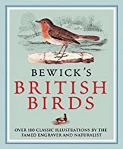 Bewick's British Birds: Over 180 classic illustrations by the famed engraver and naturalist