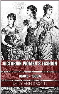 Victorian Women's Fashion: 1830's - 1890's