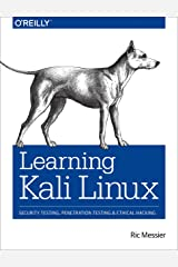Learning Kali Linux: Security Testing, Penetration Testing, and Ethical Hacking Kindle Edition