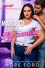 Matched to the Mercenary (Seeking Curves) Kindle Edition