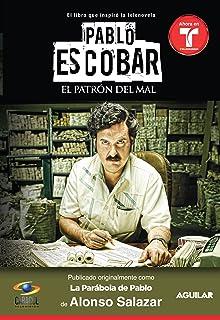 Pablo Escobar, el patrón del mal (La parábola de Pablo) (Spanish Edition)