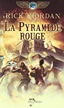 The Red Pyramid (The Kane Chronicles, Book 1) (French Edition)