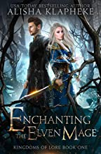 Enchanting the Elven Mage: Kingdoms of Lore Book One