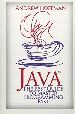 Java: The Guide to Master Java Programming Fast (Booklet) (Volume 2)